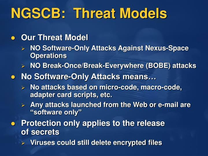 NGSCB:  Threat Models