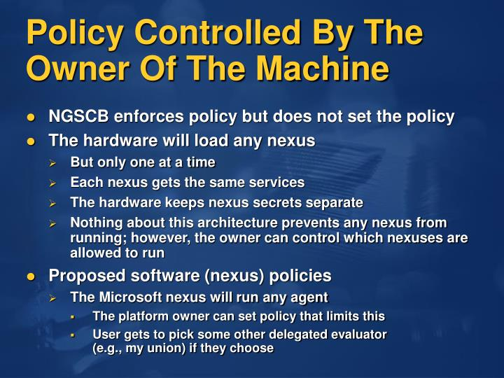 Policy Controlled By The Owner Of The Machine
