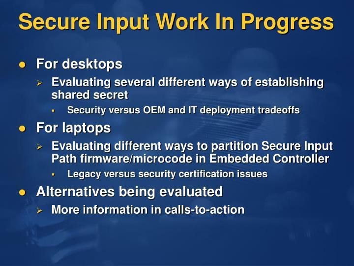 Secure Input Work In Progress
