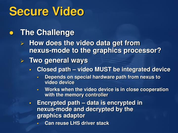 Secure Video
