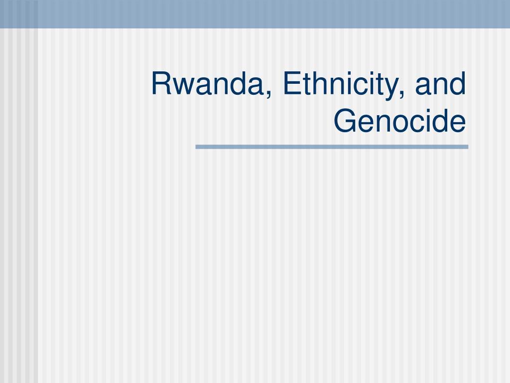 Rwanda, Ethnicity, and Genocide