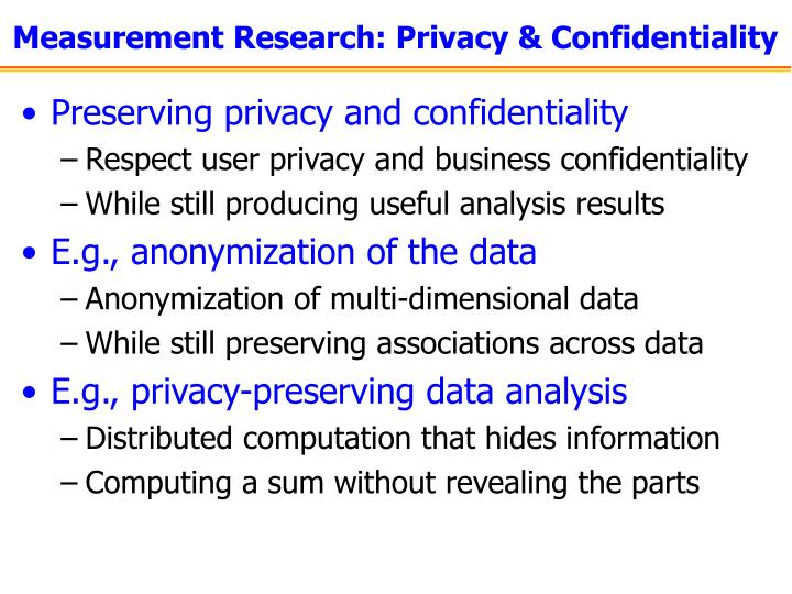 Measurement Research: Privacy & Confidentiality