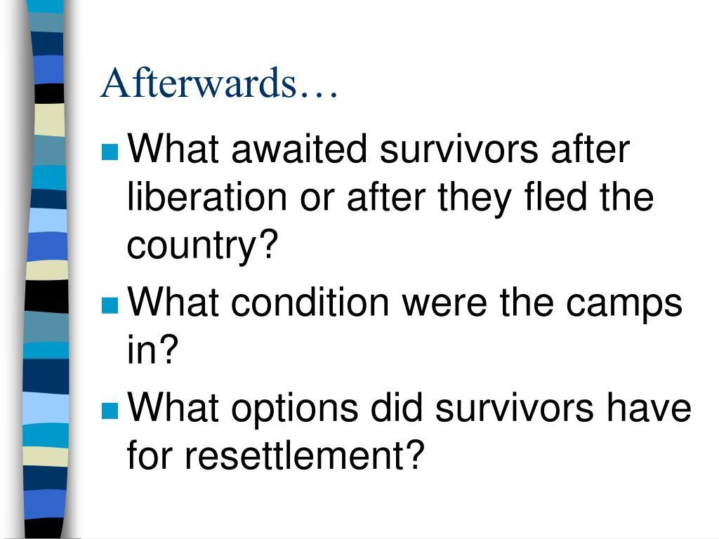 Afterwards…