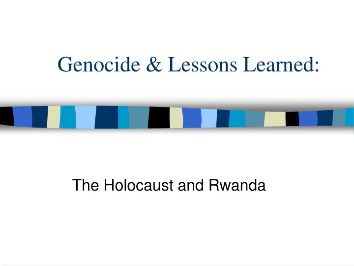 Genocide lessons learned