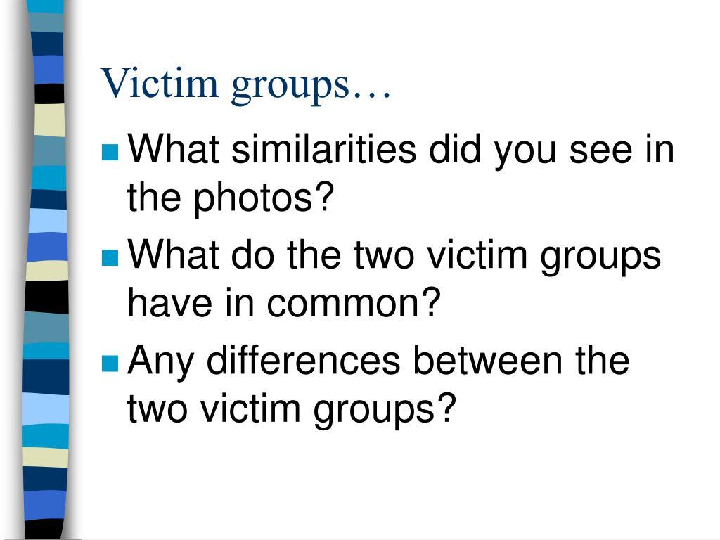 Victim groups…