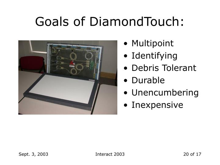 Goals of DiamondTouch: