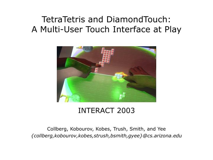 Tetratetris and diamondtouch a multi user touch interface at play