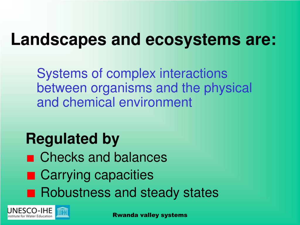 Landscapes and ecosystems are: