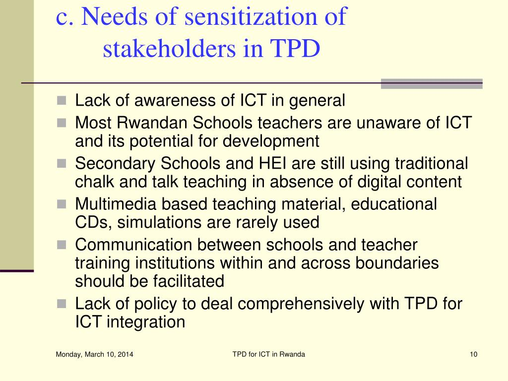 c. Needs of sensitization of stakeholders in TPD