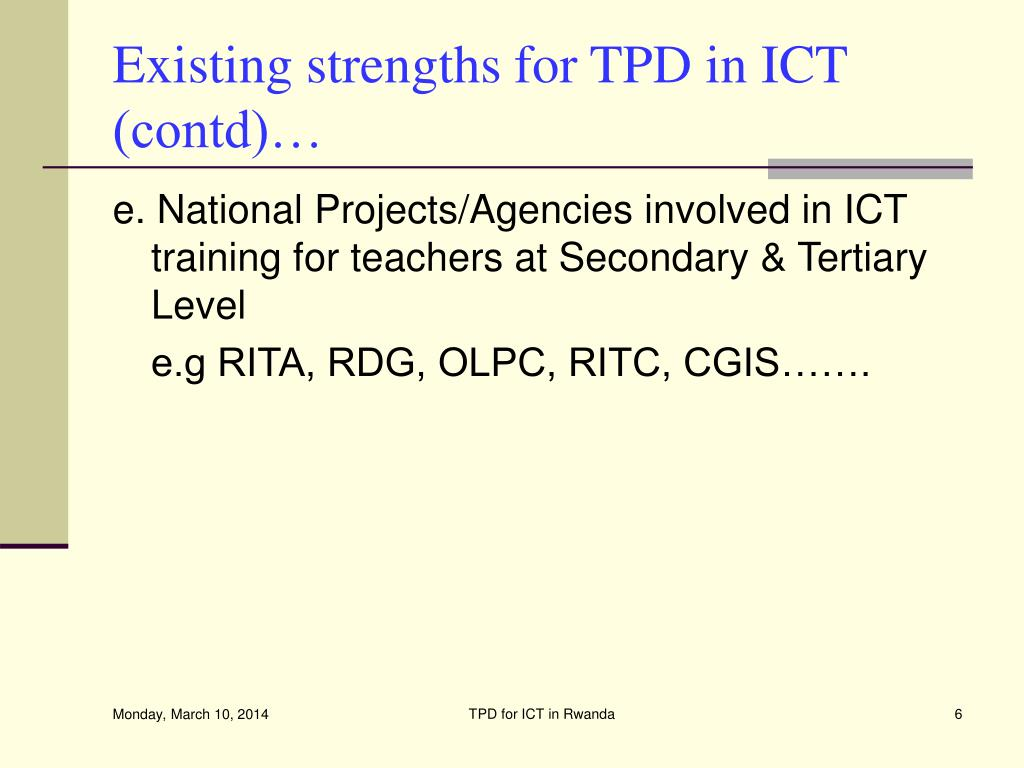 Existing strengths for TPD in ICT (contd)…