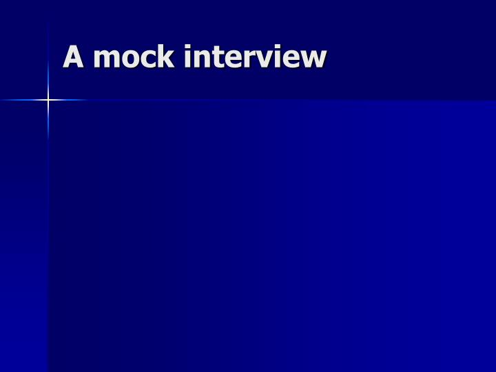 A mock interview