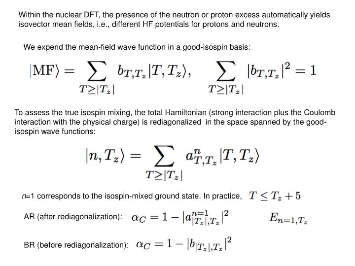 Within the nuclear DFT, the presence of the neutron or proton excess automatically yields isovector ...