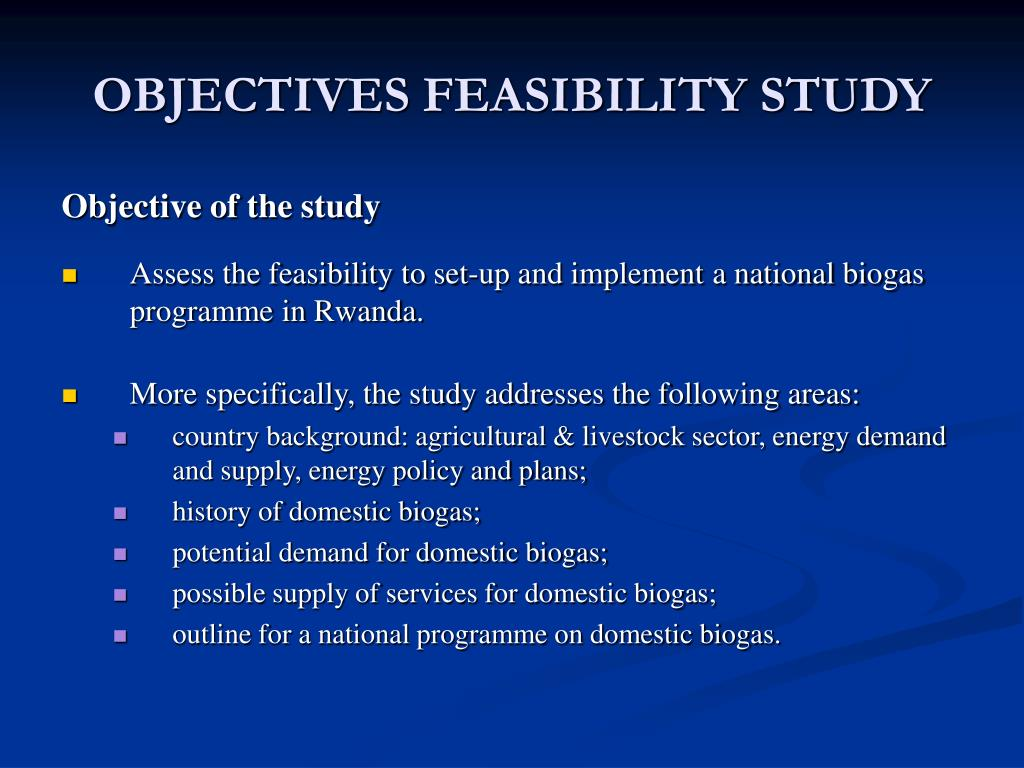 OBJECTIVES FEASIBILITY STUDY