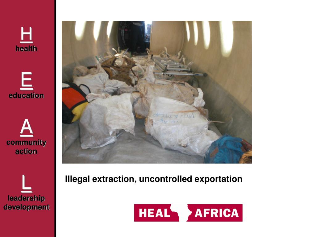 Illegal extraction, uncontrolled exportation