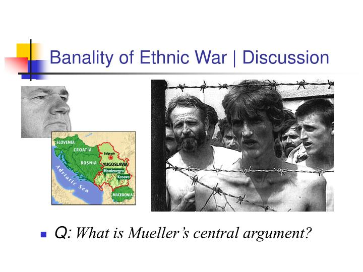 Banality of ethnic war discussion