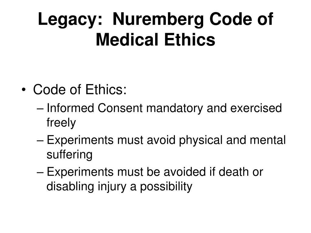 Legacy:  Nuremberg Code of Medical Ethics