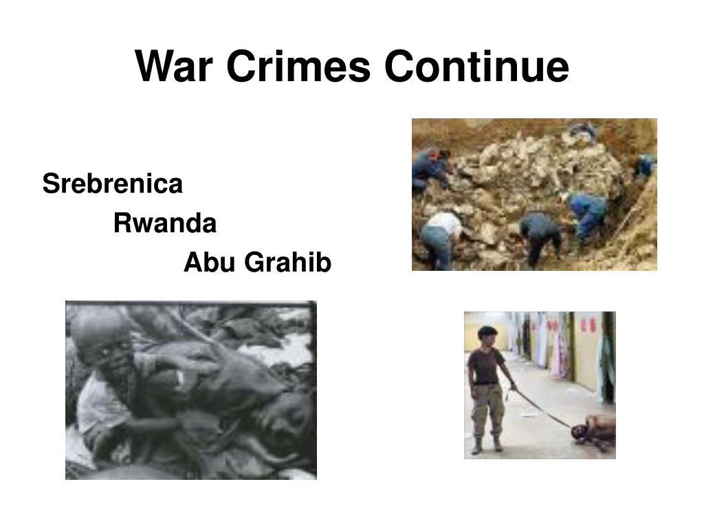 War Crimes Continue
