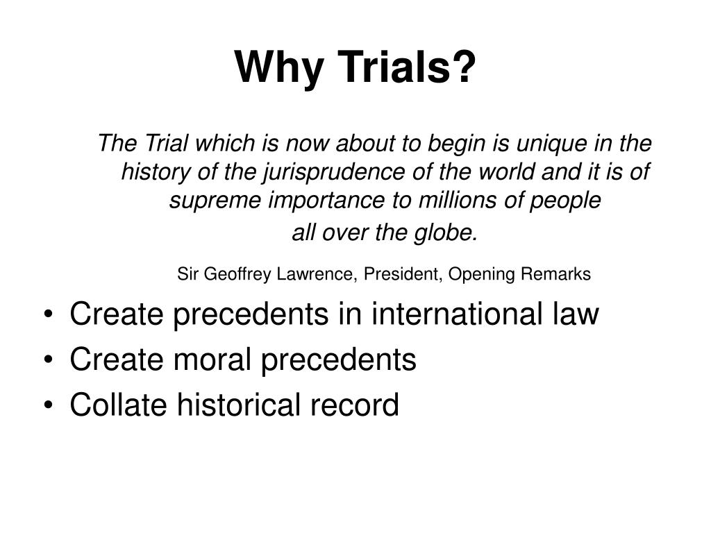 Why Trials?