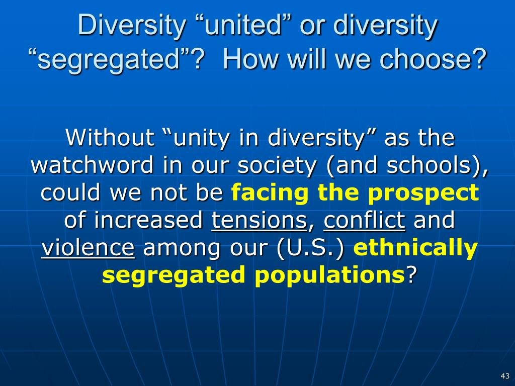 "Diversity ""united"" or diversity ""segregated""?  How will we choose?"