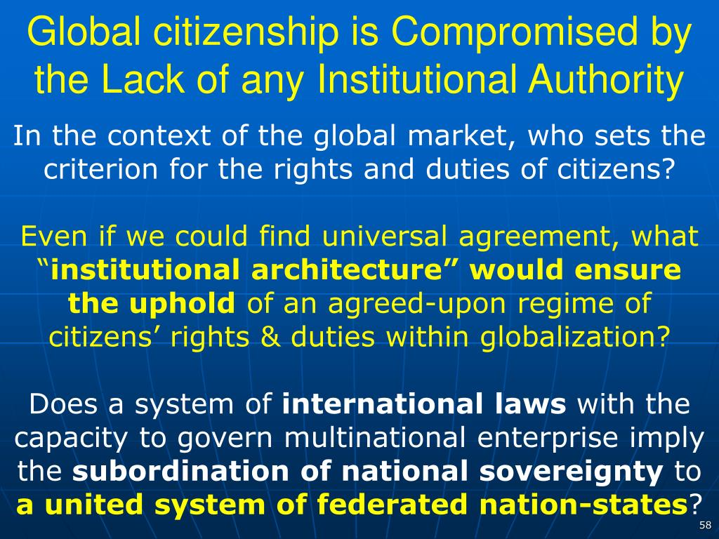 Global citizenship is Compromised by the Lack of any Institutional Authority