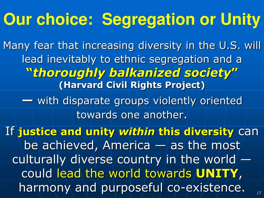Our choice:  Segregation or Unity