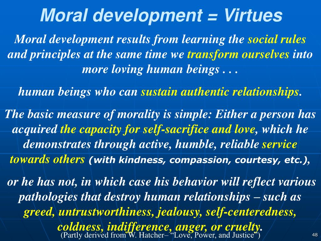 Moral development = Virtues