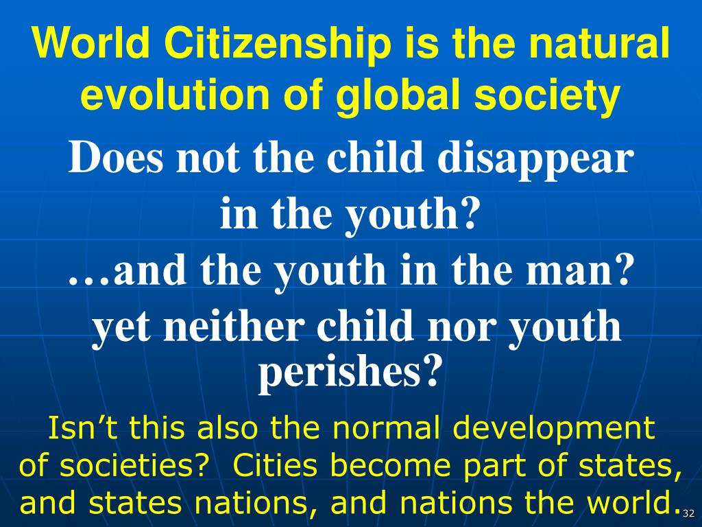 World Citizenship is the natural evolution of global society