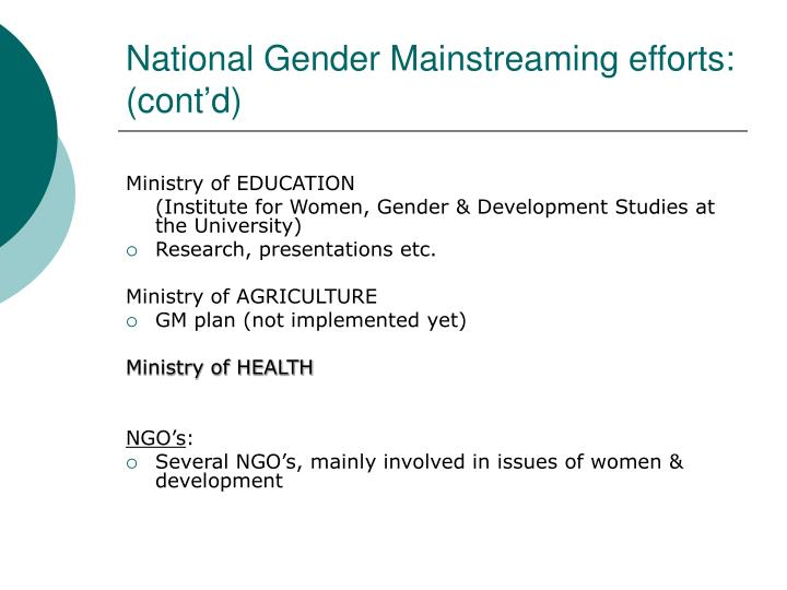National gender mainstreaming efforts cont d