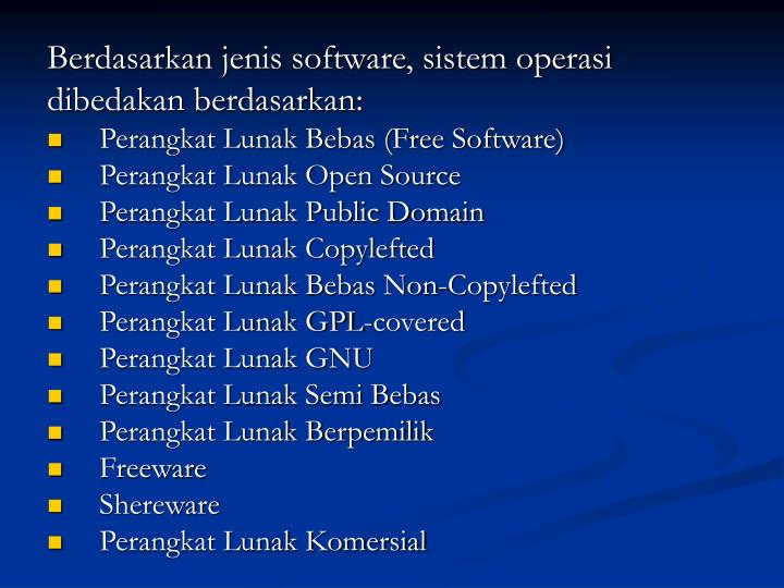 Berdasarkan jenis software, sistem operasi