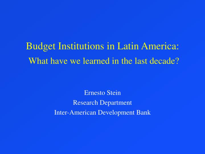 Budget institutions in latin america what have we learned in the last decade