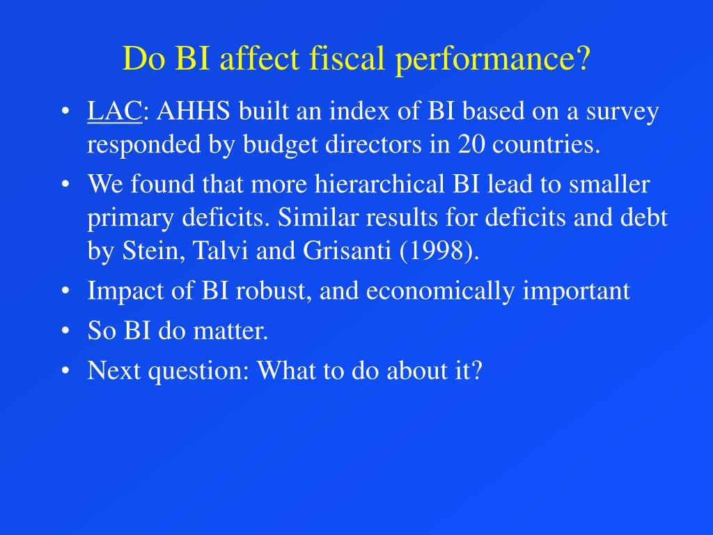 Do BI affect fiscal performance?