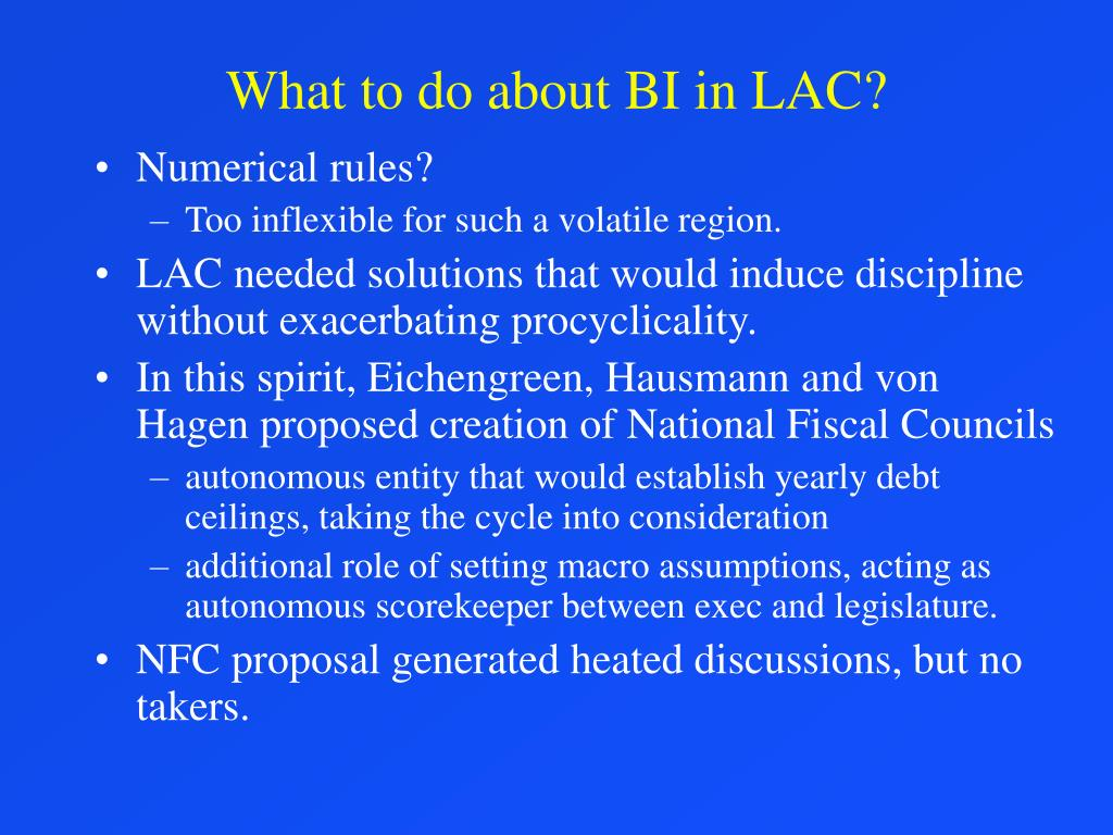 What to do about BI in LAC?