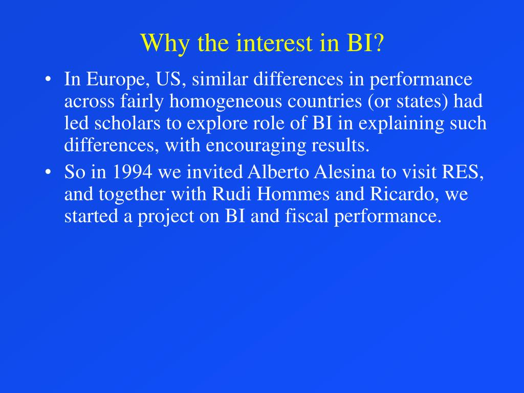Why the interest in BI?