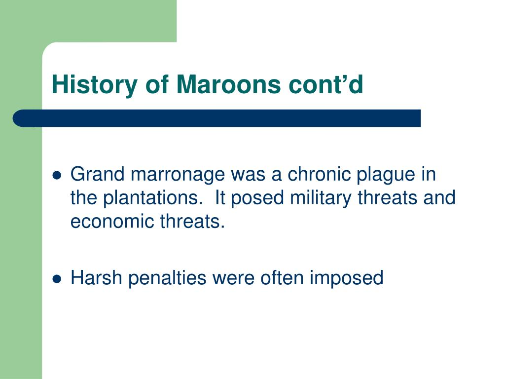 History of Maroons cont'd