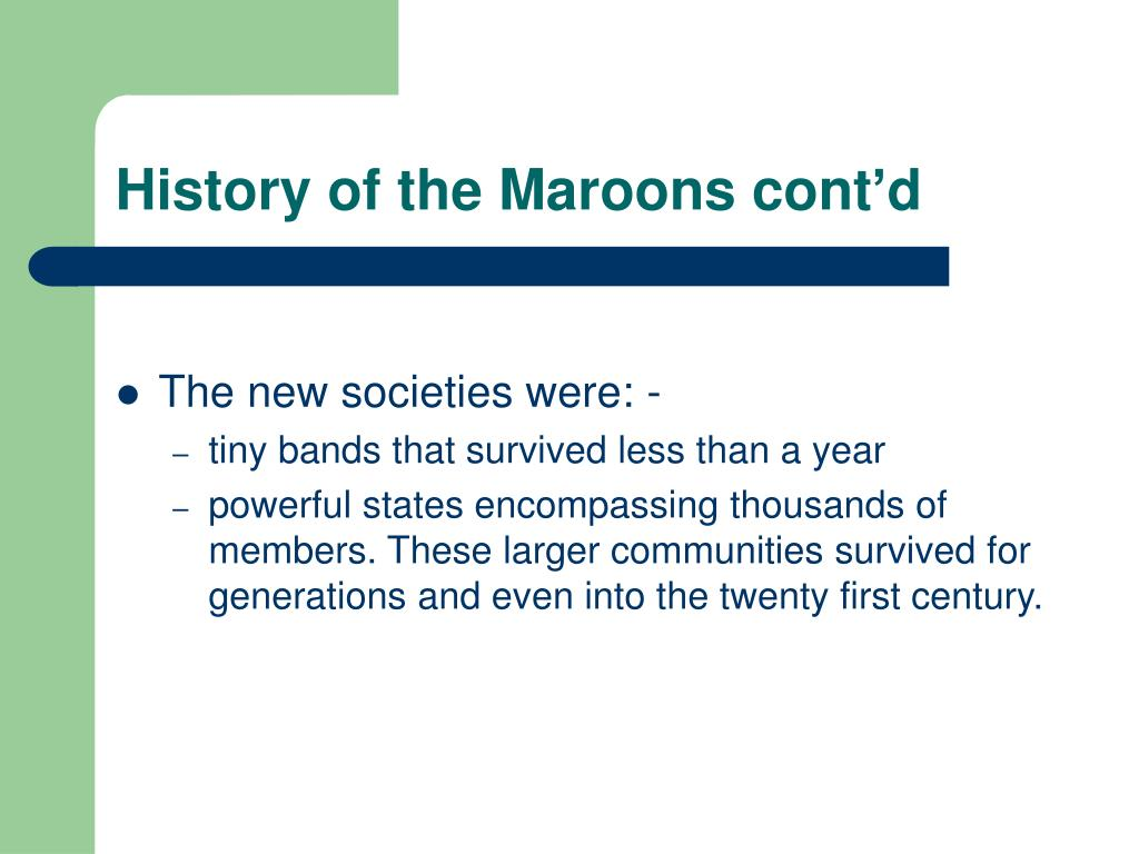 History of the Maroons cont'd