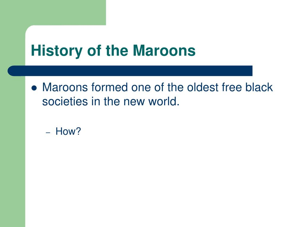 History of the Maroons