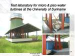 test laboratory for micro pico water turbines at the university of suriname