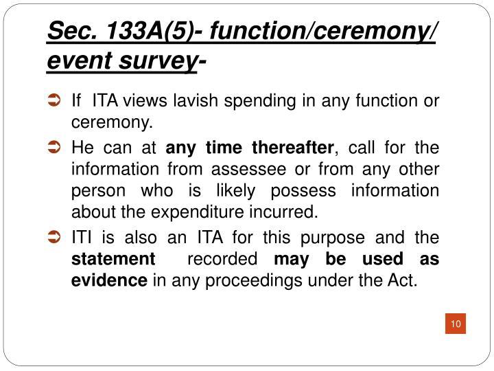 Sec. 133A(5)- function/ceremony/ event survey
