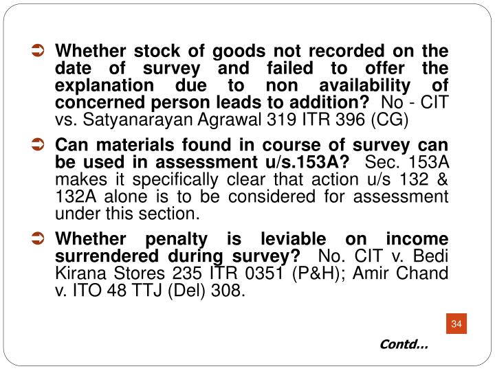 Whether stock of goods not recorded on the date of survey and failed to offer the explanation due to non availability of concerned person leads to addition?