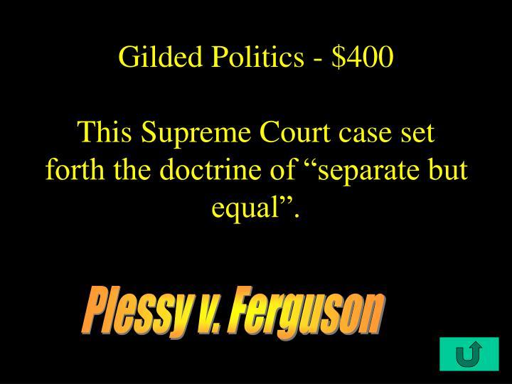 Gilded Politics - $400