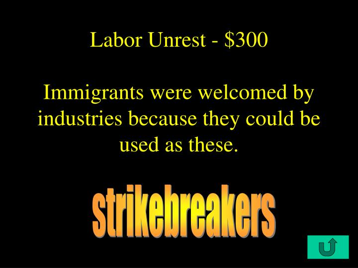 Labor Unrest - $300