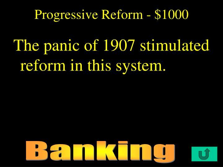 Progressive Reform - $1000