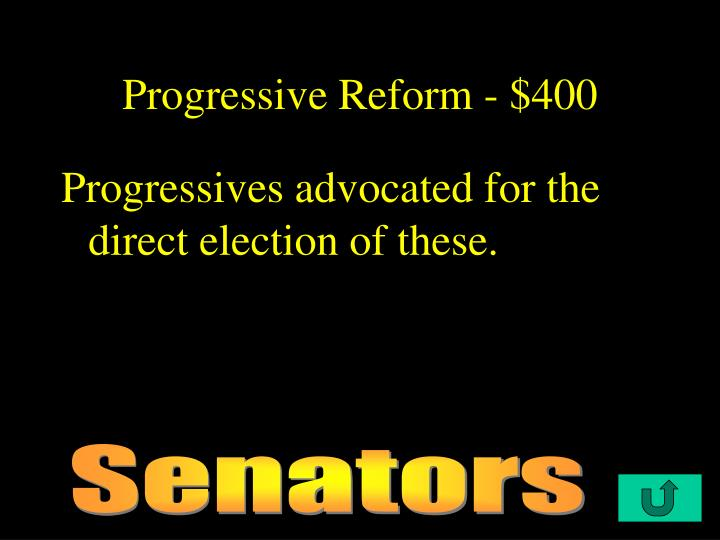 Progressive Reform - $400