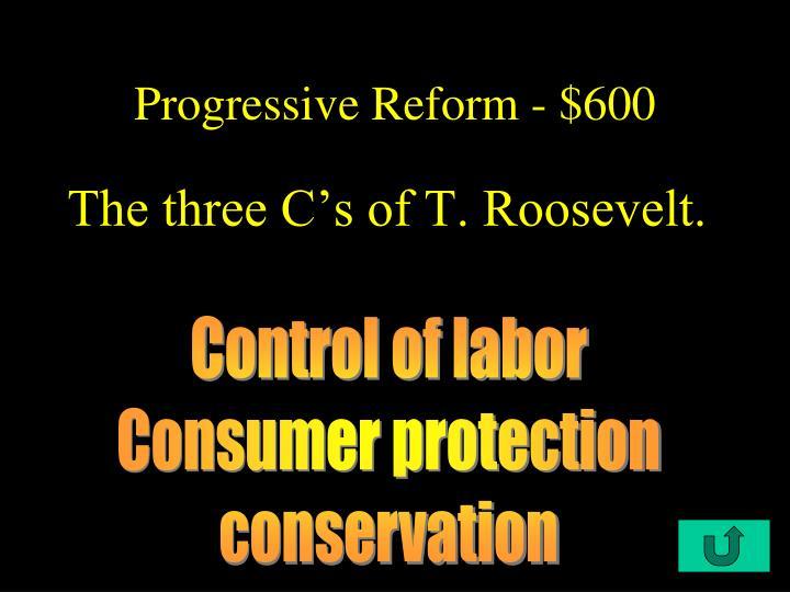 Progressive Reform - $600