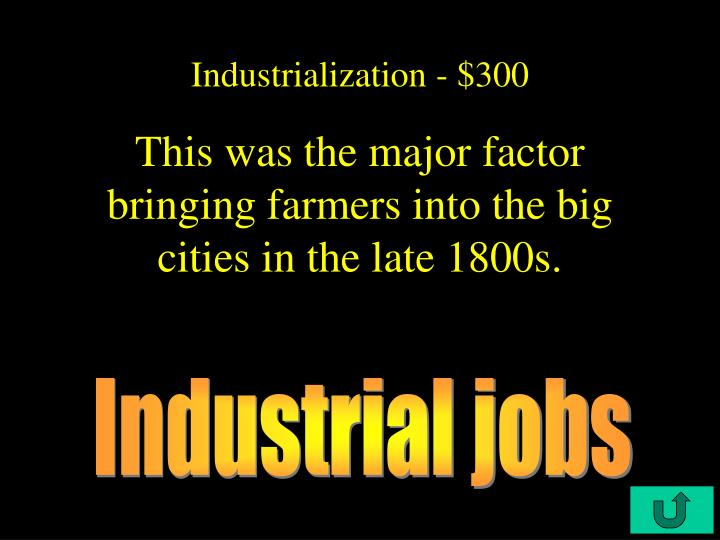 Industrialization - $300
