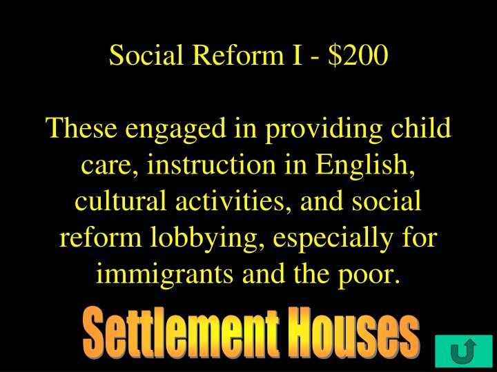 Social Reform I - $200