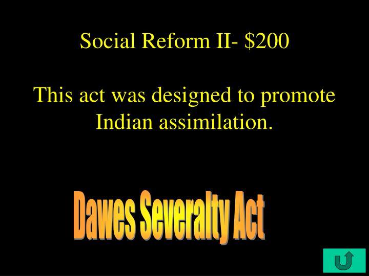 Social Reform II- $200