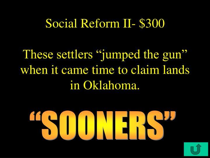 Social Reform II- $300
