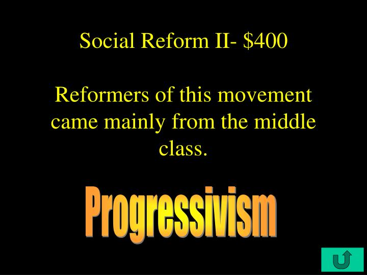Social Reform II- $400
