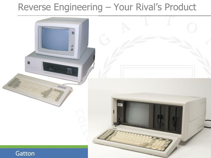 Reverse Engineering – Your Rival's Product